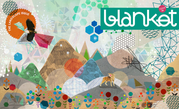 Blanket Magazine: The Landscape Issue